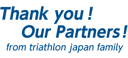 Thanks!Our Partners ! from triathlon japan family